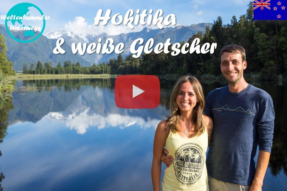 Weltreise Vlog #52: Die blaue Hokitika Schlucht und weiße Gletscher