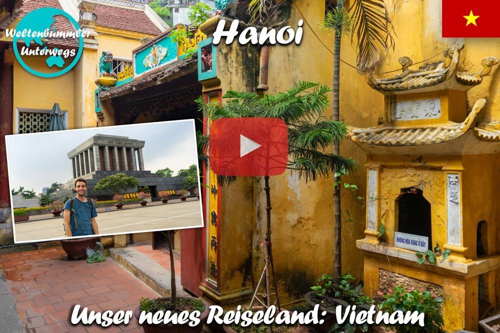 Hanoi ∙ Willkommen in der pulsierenden und quirligen Hauptstadt ∙ Vietnam ∙ Weltreise Vlog #96